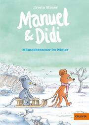 Manuel & Didi - Mäuseabenteuer im Winter