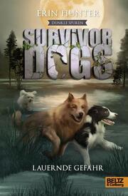Survivor Dogs - Lauernde Gefahr