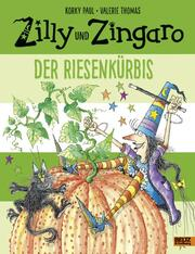 Zilly und Zingaro - Der Riesenkürbis