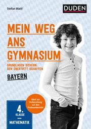 Mein Weg ans Gymnasium - Mathematik 4. Klasse, Bayern