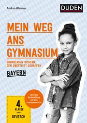 Mein Weg ans Gymnasium - Deutsch 4. Klasse, Bayern