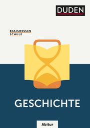 Basiswissen Schule - Geschichte Abitur