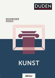 Basiswissen Schule - Kunst Abitur