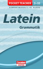 Pocket Teacher Latein - Grammatik 5.-10. Klasse