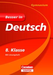 Besser in Deutsch - Gymnasium 8. Klasse