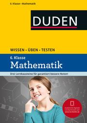 Wissen - Üben - Testen: Mathematik 6. Klasse