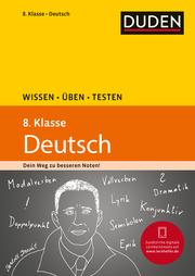Wissen - Üben - Testen: Deutsch 8. Klasse