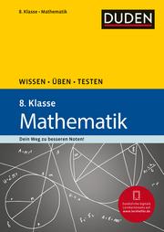 Wissen - Üben - Testen: Mathematik 8. Klasse