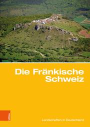 Die Fränkische Schweiz