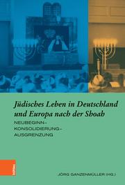 Jüdisches Leben in Deutschland und Europa nach der Shoah