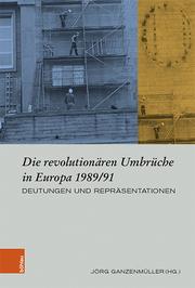 Die revolutionären Umbrüche in Europa 1989/91