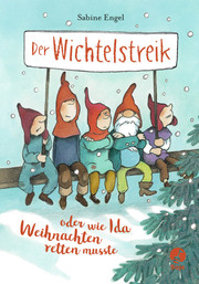 Der Wichtelstreik oder wie Ida Weihnachten retten musste - Cover