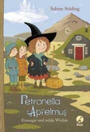 Petronella Apfelmus - Eismagie und wilde Wichte