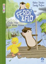 VORLESEN! Ferdi & Flo. Große Hilfe für kleine Küken