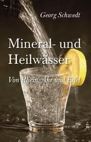 Mineral- und Heilwässer vom Rhein, von der Ahr und der Eifel