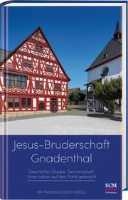 Jesus-Bruderschaft Gnadenthal