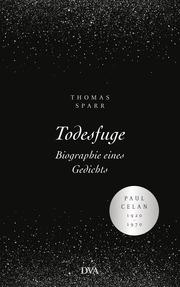 Todesfuge - Biographie eines Gedichts