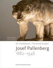 Der Tierbildhauer Josef Pallenberg (1882-1946)