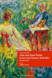 Ada und Emil Nolde - Luise und Gustav Schiefler. Briefwechsel