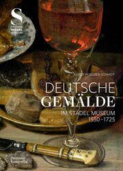 Deutsche Gemälde im Städel Museum 1550-1725