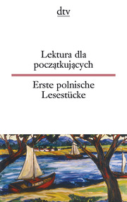 Lektura dla poczatkujacych/Erste polnische Lesestücke