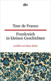 Tour de France/Frankreich in kleinen Geschichten