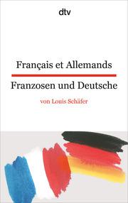 Français et Allemands/Franzosen und Deutsche