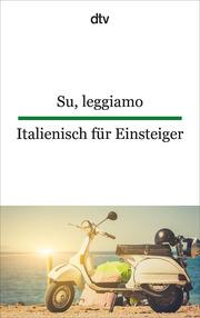 Su, leggiamo - Italienisch für Einsteiger
