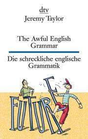 The Awful English Grammar/Die schreckliche englische Grammatik