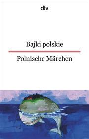 Bajki polskie/Polnische Märchen