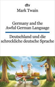 Germany and the Awful German Language/Deutschland und die schreckliche deutsche Sprache
