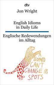 English Idioms in Daily Life/Englische Redewendungen im Alltag