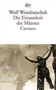 Die Einsamkeit der Männer/Carmen oder Bin ich das Arschloch der achtziger Jahre