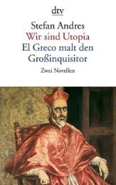Wir sind Utopia/El Greco malt den Großinquisitor
