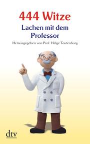 444 Witze, Lachen mit dem Professor