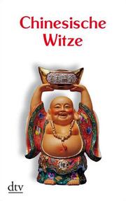 Chinesische Witze, Anekdoten und Weisheiten