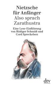 Nietzsche für Anfänger: Also sprach Zarathustra