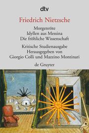 Morgenröte/Idyllen aus Messina/Die fröhliche Wissenschaft