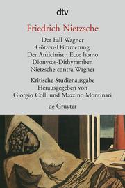 Der Fall Wagner/Götzendämmerung/Antichrist/Ecce Homo