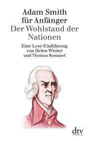 Adam Smith für Anfänger: Der Wohlstand der Nationen