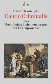 Cautio Criminalis oder Rechtliches Bedenken wegen der Hexenprozesse
