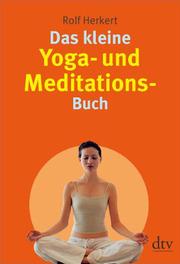 Das kleine Yoga- und Meditationsbuch
