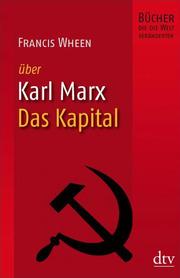 Francis Wheen über Karl Marx: Das Kapital
