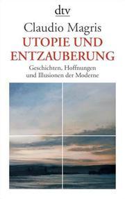 Utopie und Entzauberung