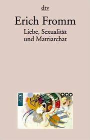 Liebe, Sexualität und Matriarchat