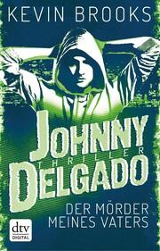 Johnny Delgado - Der Mörder meines Vaters