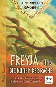 Die Nordischen Sagen. Freya und die Runen der Rache