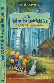 Die Blaubeerdetektive (3), Die Jagd auf den Meisterdieb!