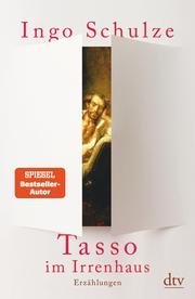 Tasso im Irrenhaus
