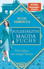 Polizeiärztin Magda Fuchs - Das Leben, ein ewiger Traum